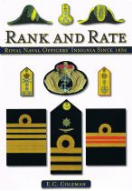 Rank and Rate: Royal Naval Officers' Insignia Since 1858 Coleman. E. C.